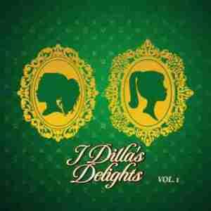 J Dillas Delights, Vol. 1 BY J Dilla